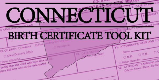 Connecticut Birth Certificate Tool Kit